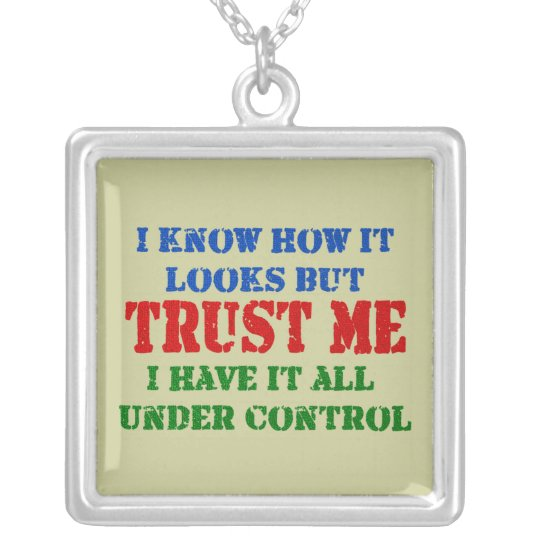 Trust Me - All Under Control Silver Plated Necklace
