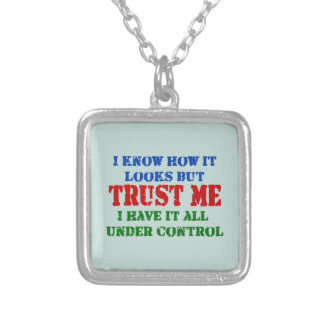 Trust Me -- All Under Control Silver Plated Necklace