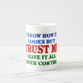 Trust Me -- All Under Control Tea Cup