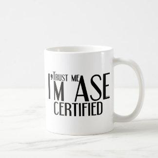 Trust me ASE Certified Auto Mechanic Coffee Mug
