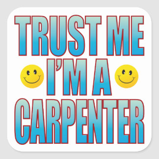 Trust Me Carpenter Life B Square Sticker
