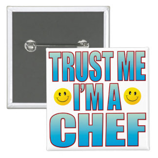 Trust Me Chef Life B Pinback Button