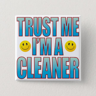 Trust Me Cleaner Life B Pinback Button