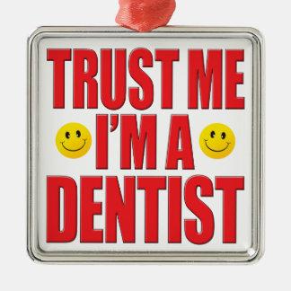 Trust Me Dentist Life Square Metal Christmas Ornament