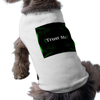 Trust Me Design White on Black Doggie Shirt