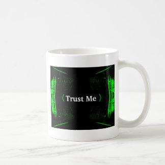 Trust Me Design White on Black Coffee Mug
