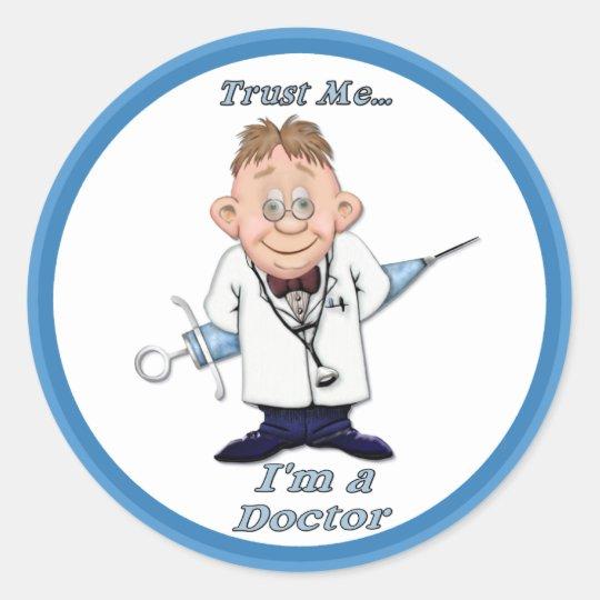 Trust Me Doc Classic Round Sticker