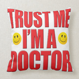 Trust Me Doctor Life Throw Pillows