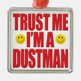 Trust Me Dustman Life Silver-Colored Square Decoration