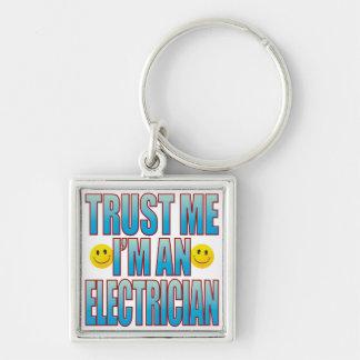 Trust Me Electrician Life B Keychain