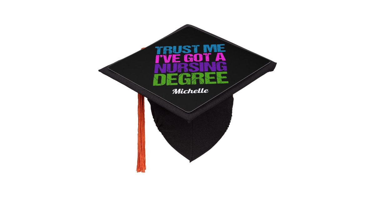 Trust Me Funny Nursing School Graduation Graduation Cap Topper Zazzle Com