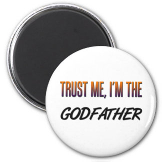 Trust Me Godfather Magnet