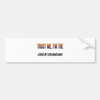 Trust Me Great Grandma Bumper Stickers