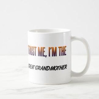 Trust Me Great Grandmother Classic White Coffee Mug