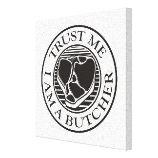 Trust me, I am a Butcher T-bone Canvas Print