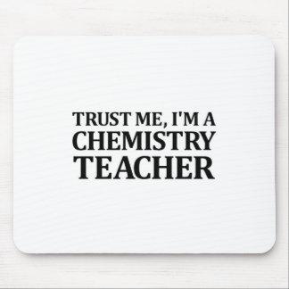Trust Me, I Am A Chemistry Teacher Mouse Pad