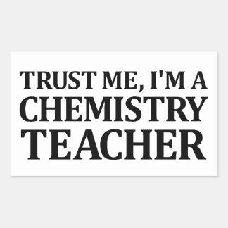 Trust Me, I Am A Chemistry Teacher Rectangular Sticker