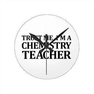 Trust Me, I Am A Chemistry Teacher Round Clock