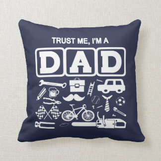 Trust Me, I am a Dad Throw Pillow