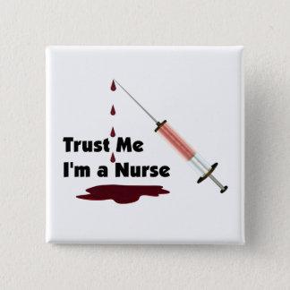Trust Me I Am A Nurse Button