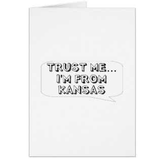 Trust me… I am from Iowa Greeting Card