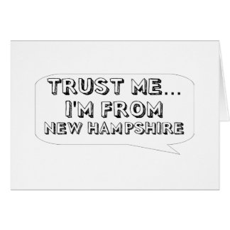 Trust me… I am from New Hampshire Greeting Card
