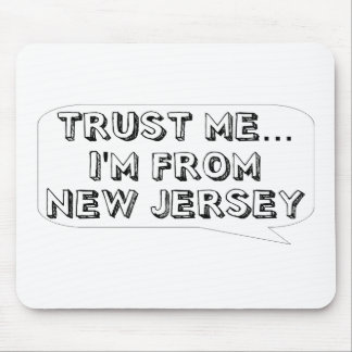 Trust me… I am from New Jersey Mouse Pad