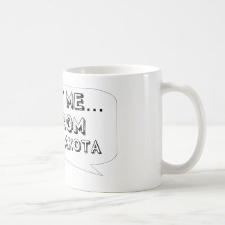 Trust me… I am from North Dakota Coffee Mug