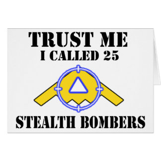 Trust me I called 25 Stealth Bombers Card