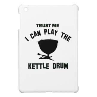 Trust me I can play the KETTLE DRUM iPad Mini Case
