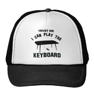 Trust me I can play the KEYBOARD Trucker Hat