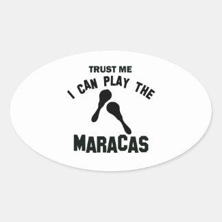 Trust me I can play the maracas Oval Sticker