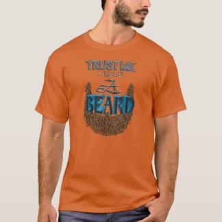 Trust Me I Have a Beard (Brown Beard) T-Shirt