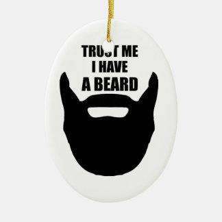 Trust Me I Have A Beard Ceramic Ornament