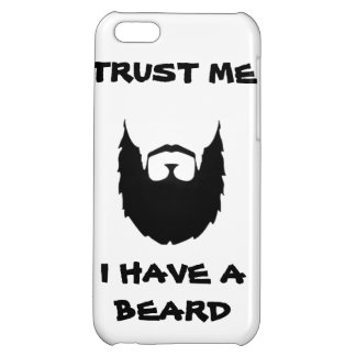 Trust me i have a beard cool funny humor facial ha case for iPhone 5C