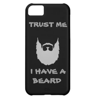 Trust me I have a Beard funny facial hair mustache iPhone 5C Covers