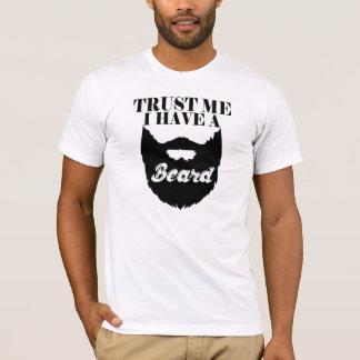 Trust me I have a beard funny shirt