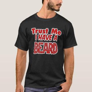 Trust Me I have a Beard Shirt