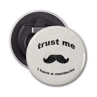 Trust me i have a mustache bottle opener