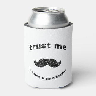 Trust me i have a mustache can cooler