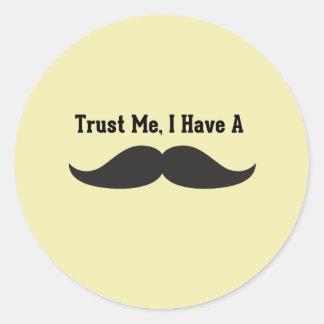 Trust Me I Have A Mustache Classic Round Sticker