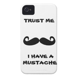 Trust me I have a MUSTACHE iPhone 4 Case
