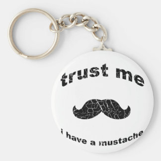 Trust me i have a mustache keychains
