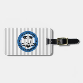 Trust me, I have a mustache Luggage Tag