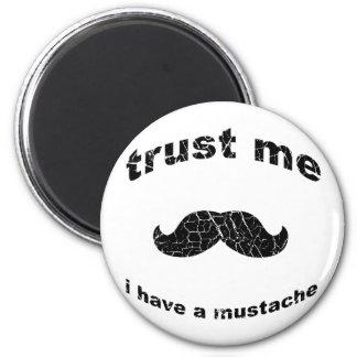 Trust me i have a mustache magnet