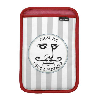 Trust me, I have a mustache Sleeve For iPad Mini
