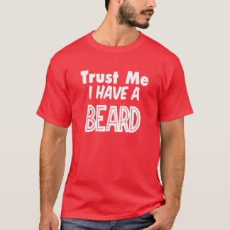 Trust Me I have Beard Men's Shirt