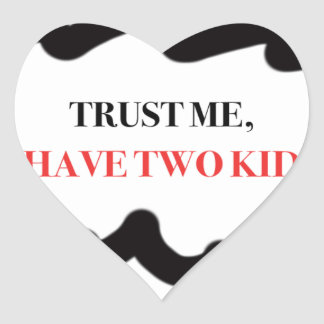 Trust Me, I Have Two Kids Heart Sticker