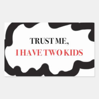 Trust Me, I Have Two Kids Rectangular Sticker