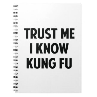 Trust Me I Know Kung Fu Notebook